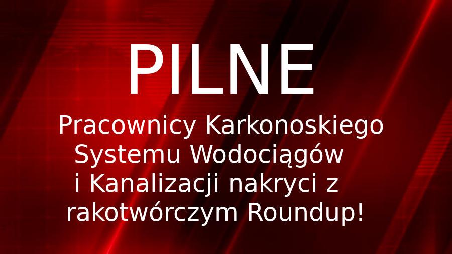 KSWiK w Myslakowicach stosuje Roundup!
